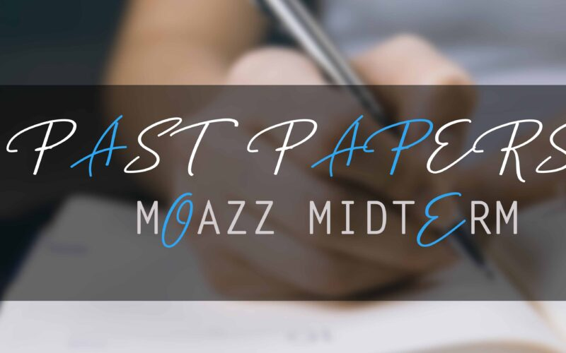 moaaz past papers mid term