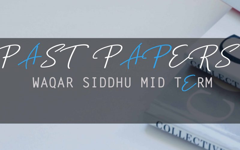 waqar siddhu solved past papers midterm