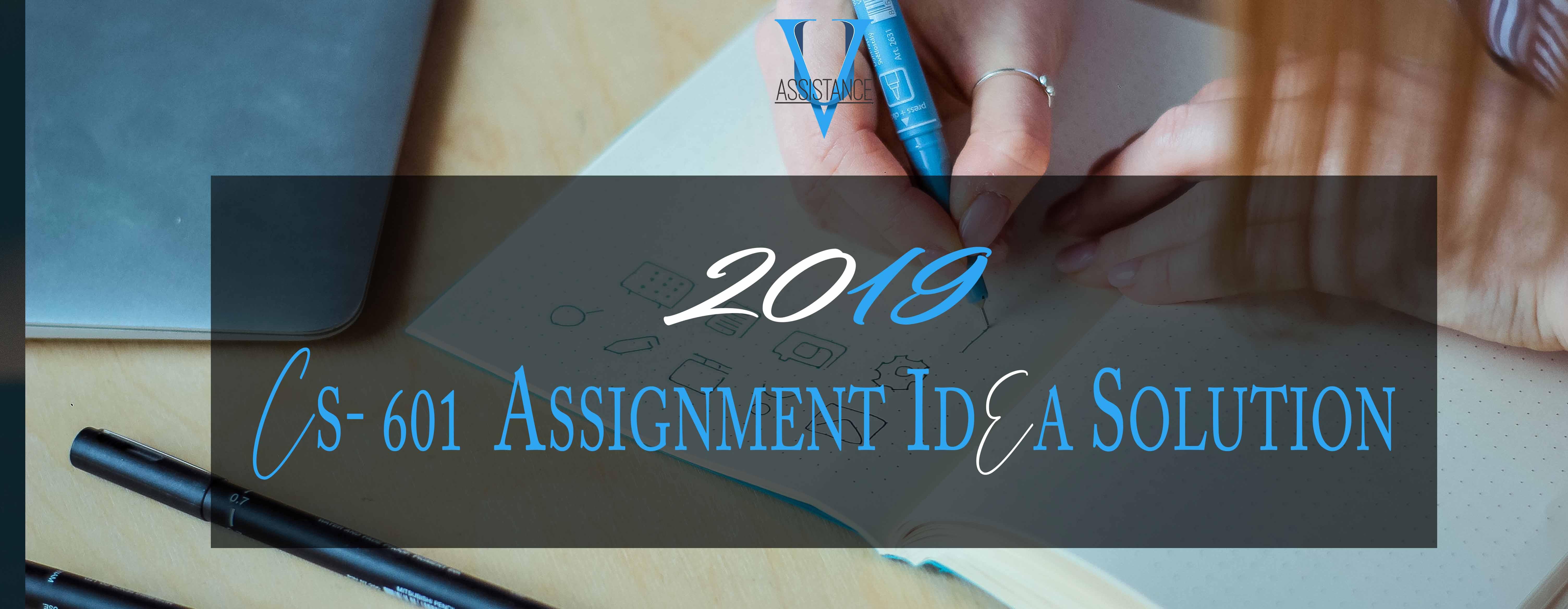 CS601 Assignment 1 Solution 2019