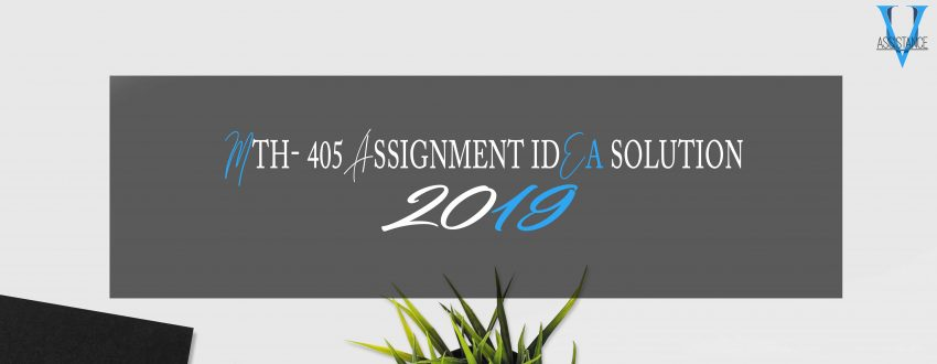 Mth405 Assignment 1 Solution 2019