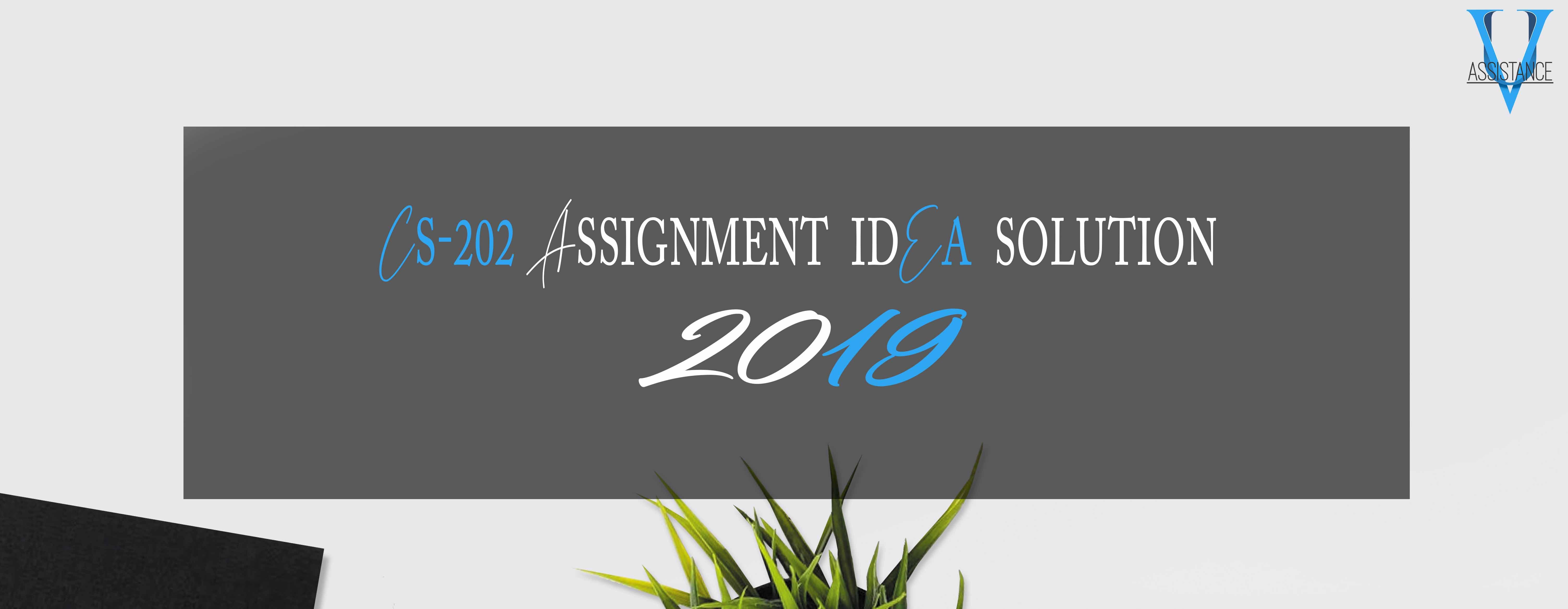 CS202 Assignment 1 Solution 2019