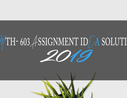 Mth603 Assignment 1 Solution 2019