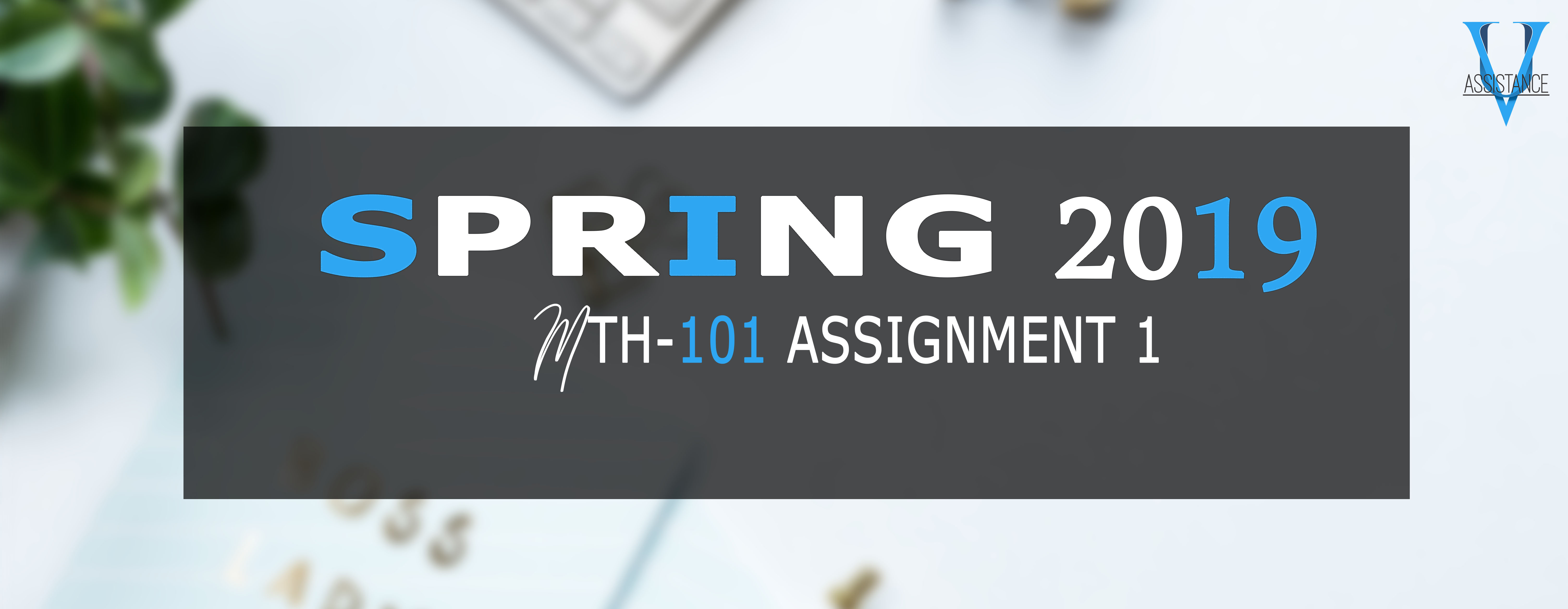 Mth101 Assignment 1 IDea Solution Spring 2019
