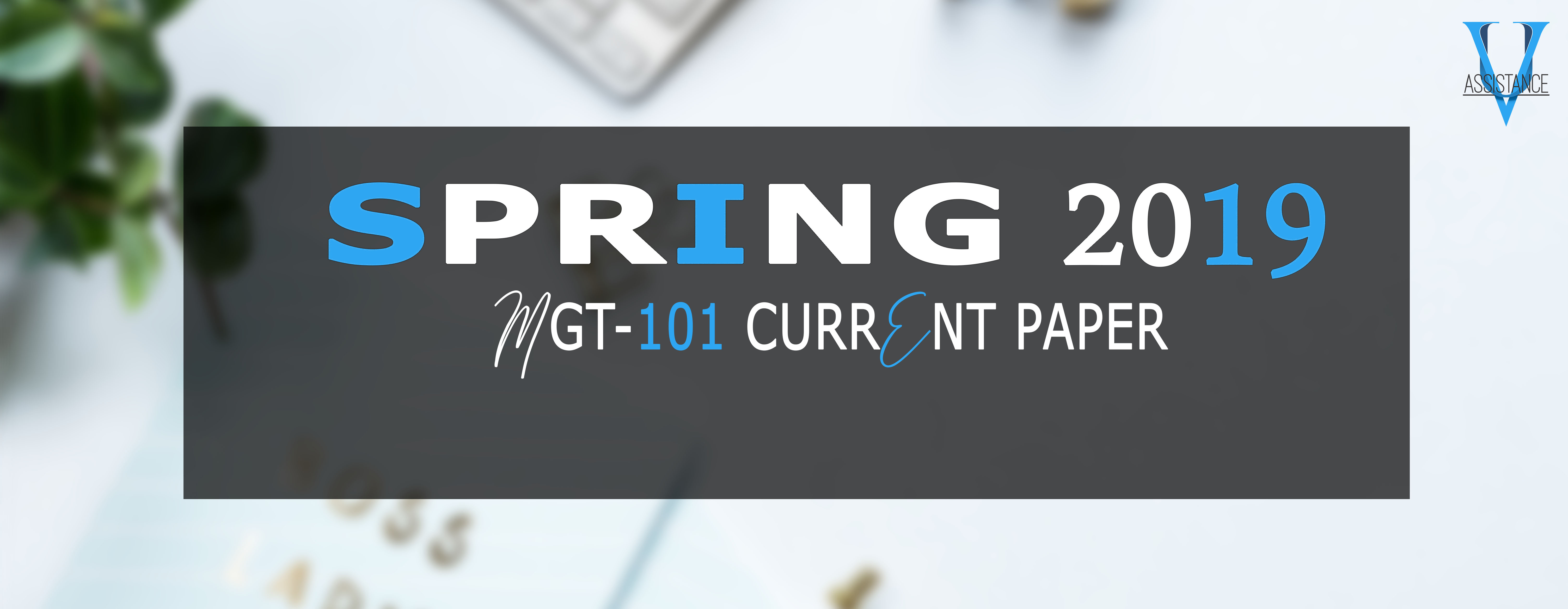 MGT101 Current Paper Spring 2019