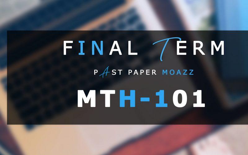 Mth101 PastPaper Finalterm