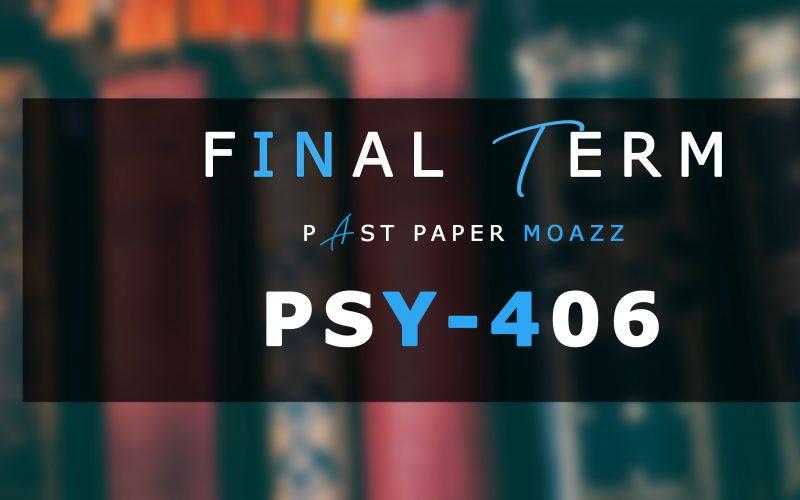 PSY406 PastPaper Finalterm