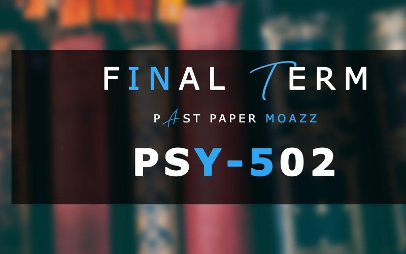 PSY502 PastPaper Finalterm