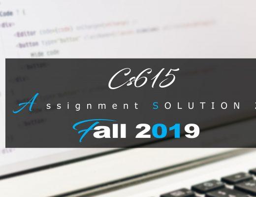 Cs615 Assisgnment 2 Idea SOLUTION Fall 2019