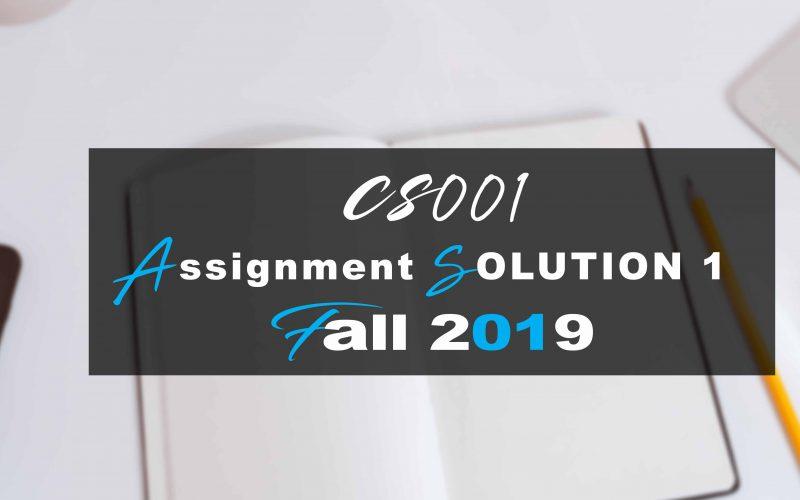 Cs001 Assignment SOLUTION 1 Fall 2019