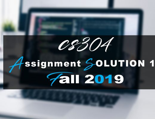 CS304 ASSIGNMENT 1 SOLUTION  Fall 2019