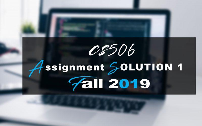 CS506 ASSIGNMENT 1 Idea SOLUTION Fall 2019