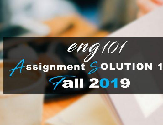 Eng101 ASSIGNMENT 1 SOLUTION Fall 2019