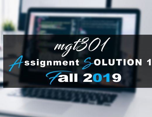 MGT301 ASSIGNMENT 1 SOLUTION  Fall 2019