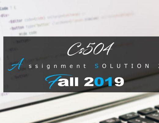 Cs504 Assisgnment 2 Idea SOLUTION Fall 2019