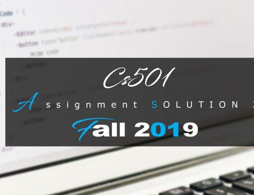 Cs501 Assignment 2 Idea SOLUTION Fall 2019