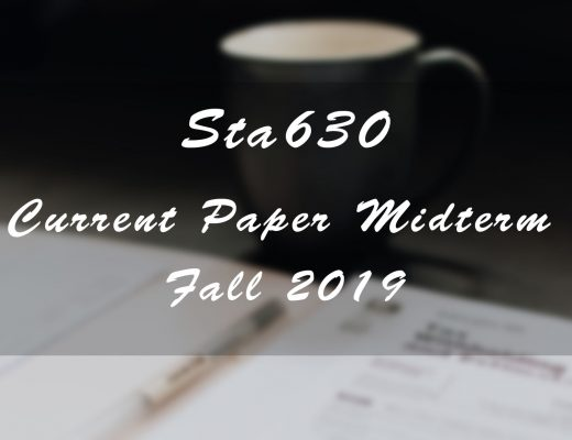 STA630 Midterm Current Paper Fall 2019