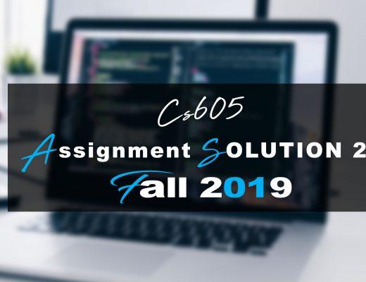 CS605 Assignment 2 Idea SOLUTION Fall 2019