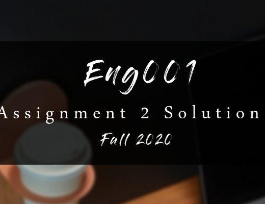 Eng001 Assignment 2 Solution Fall 2020