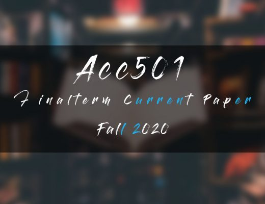 Acc501 Final term Current Paper Fall 2020