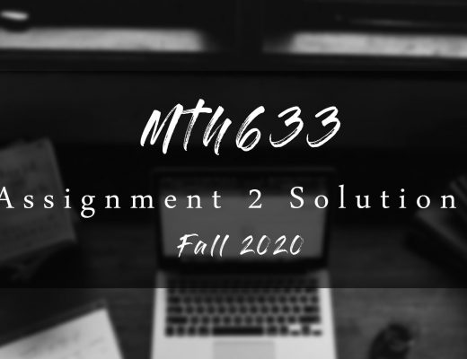 Mth633 Assisgnment 2 Solution Fall 2020