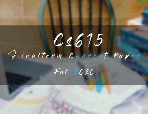 Cs615 Final term Current Paper Fall 2020