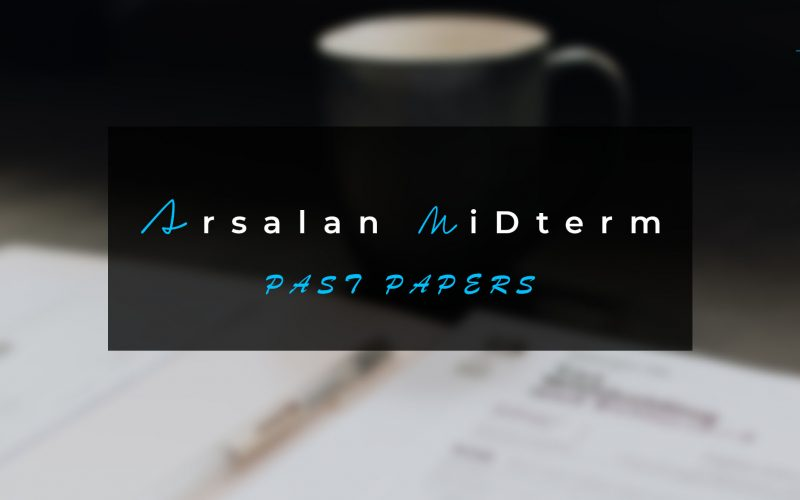 Arsalan Past Papers Midterm