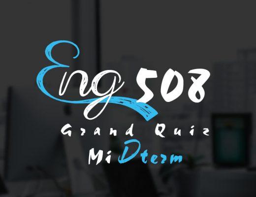 ENG508 Grand Quiz Midterm 2020