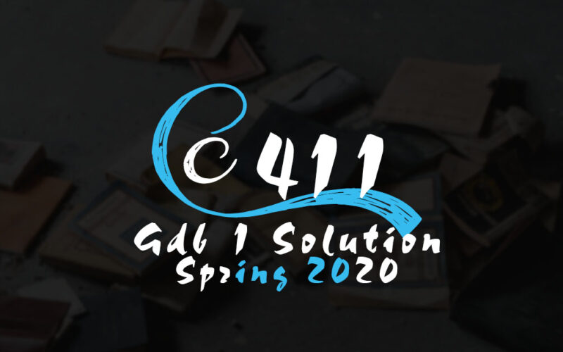 CS411 GDB 1 Solution Spring 2020
