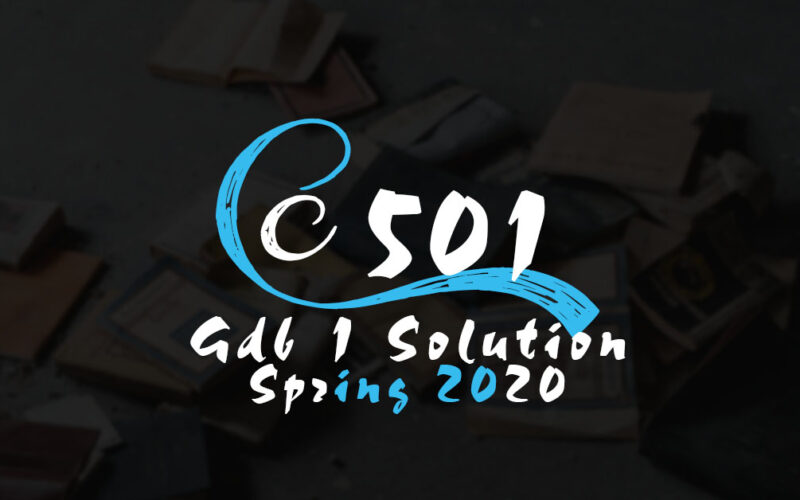 CS501 GDB 1 Solution Spring 2020
