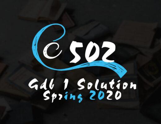 CS502 GDB 1 Solution Spring 2020