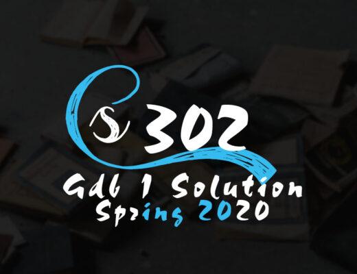 CS302 GDB 1 Solution Spring 2020