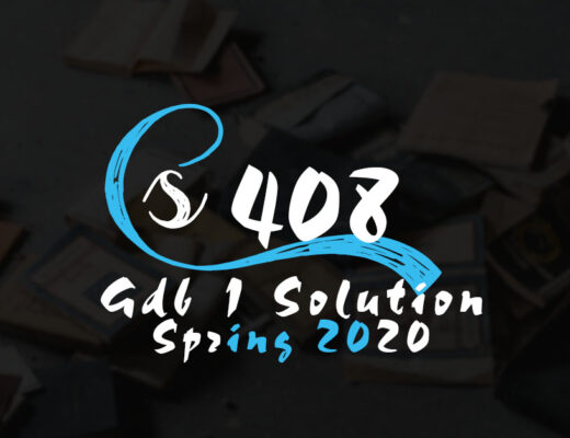 CS408 GDB 1 Solution Spring 2020