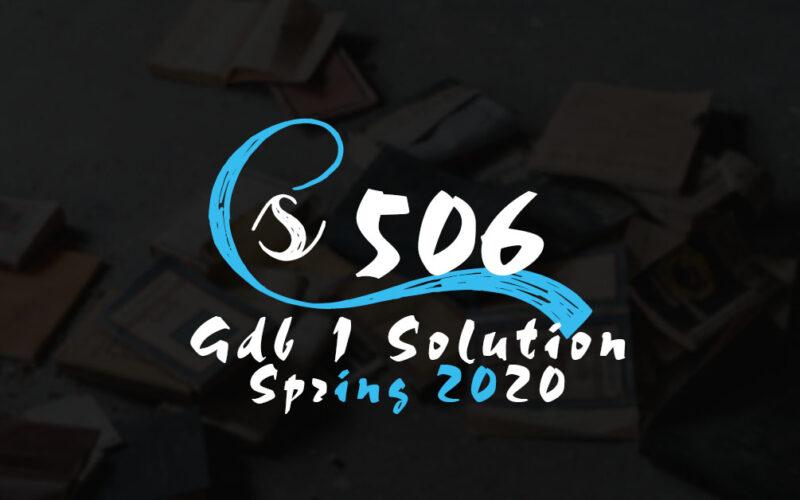 CS506 GDB 1 Solution Spring 2020