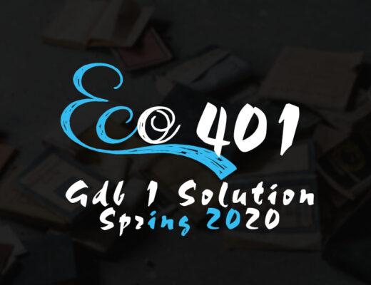 ECO401 GDB 1 Solution Spring 2020