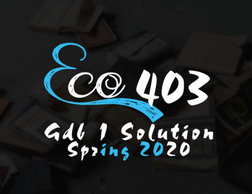 Eco403 GDB 1 Solution Spring 2020