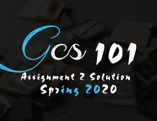 GCS101 Assignment 2 Solution Spring 2020