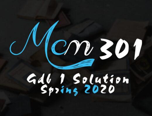 MCM301 GDB 1 Solution Spring 2020