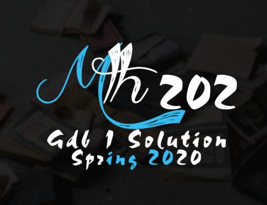 MTH202 GDB 1 Solution Spring 2020