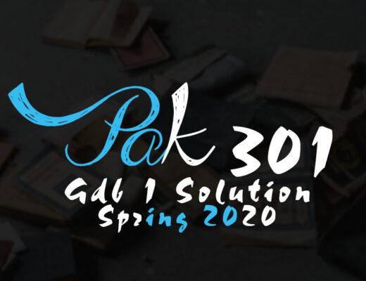 Pak301 GDB 1 Solution Spring 2020